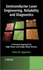 Semiconductor Laser Engineering, Reliability and Diagnostics ebook by Peter W. Epperlein