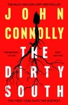 The Dirty South - Witness the becoming of Charlie Parker. A Charlie Parker Thriller: 18 ebook by John Connolly