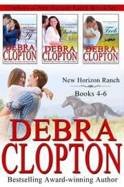 Cowboys of New Horizon Ranch Boxed Set 4-6 - Contemporary Western Romance ebook by Debra Clopton