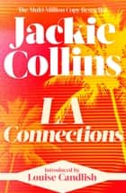 L.A. Connections - introduced by Louise Candlish ebook by Jackie Collins