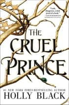 The Cruel Prince ebook by Holly Black