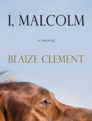 I, Malcolm ebook by Blaize Clement