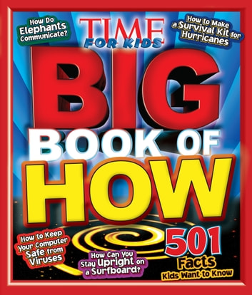 Big Book of HOW (A TIME for Kids Book) ebook by Editors of TIME For Kids Magazine