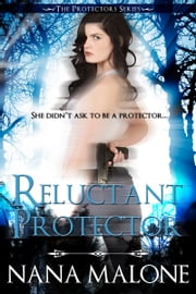 Reluctant Protector ebook by Nana Malone