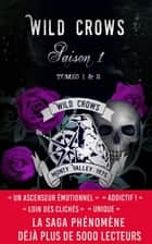 Wild Crows - Saison 1 - (tomes 1 et 2 + bonus) eBook by Blandine P. Martin