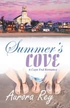 Summer's Cove ebook by Aurora Rey