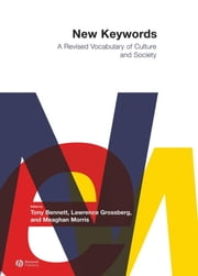 New Keywords - A Revised Vocabulary of Culture and Society ebook by Tony Bennett,Lawrence Grossberg,Meaghan Morris