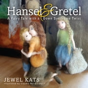 Hansel and Gretel - A Fairy Tale with a Down Syndrome Twist ebook by Jewel Kats, Claudia Marie Lenart