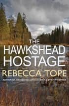 The Hawkshead Hostage ebook by Rebecca Tope