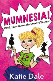 Mumnesia ebook by Katie Dale