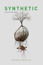 Synthetic - How Life Got Made ebook by Kobo.Web.Store.Products.Fields.ContributorFieldViewModel