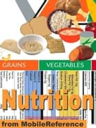 Nutrition Study Guide: Essential Nutrients, Vitamins, Minerals, Guidelines For Nutrient Consumption, Body Weight And Bmi, Popular Diets, Food Allergy. (Mobi Medical) ebook by MobileReference