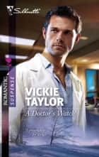 A Doctor's Watch ebook by Vickie Taylor