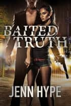 Baited Truth ebook by Jenn Hype