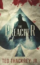 The Preacher ebook by Ted Thackrey Jr.