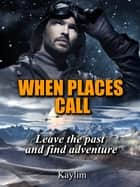 When Places Call ebook by Kaylim