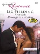 Reunited: Marriage in a Million ebook by Liz Fielding