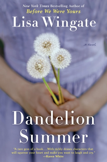 Dandelion Summer eBook by Lisa Wingate
