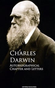 Autobiographical Chapter and Letters 電子書 by Charles Darwin