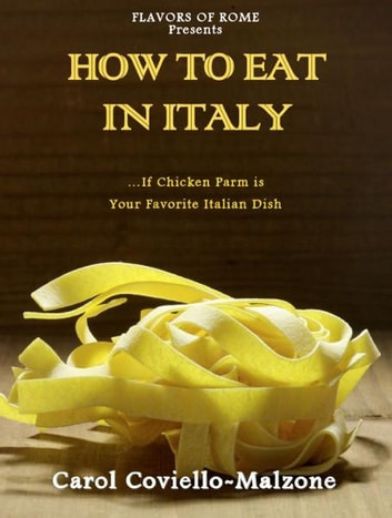 How to Eat in Italy ebook by Carol Coviello-Malzone