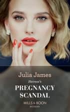 Heiress's Pregnancy Scandal (Mills & Boon Modern) (One Night With Consequences, Book 51) ekitaplar by Julia James