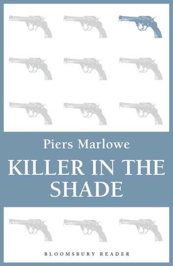 Killer in the Shade ebook by Piers Marlowe