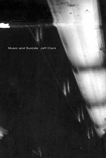 Music and Suicide - Poems ebook by Jeff Clark