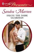 Falco: The Dark Guardian ebook by Sandra Marton