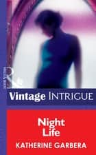 Night Life (Mills & Boon Intrigue) (Bombshell, Book 13) ebook by Katherine Garbera