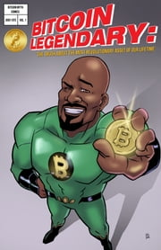 Bitcoin Legendary: The Truth About The Most Revolutionary Asset Of Our Lifetime ebook by Frank Turner Jr