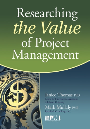 Researching the Value of Project Management ebook by Mark Mullaly, PMP,Janice Thomas