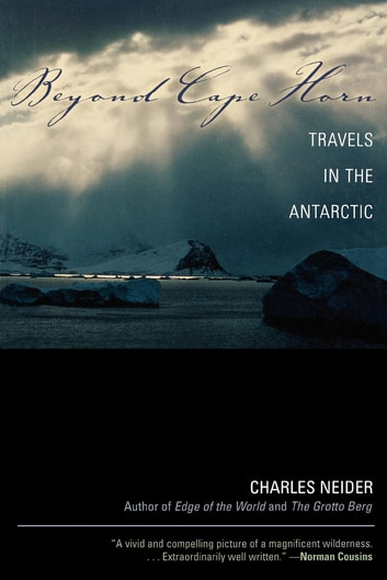 Beyond Cape Horn - Travels in the Antarctic ebook by Charles Neider