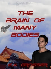 The Brain of Many Bodies ebook by E.A. Grosser