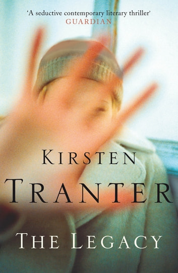 The Legacy eBook by Kirsten Tranter