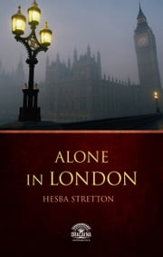 Alone in London - A Christian Fiction of Hesba Stretton ebook by Hesba Stretton