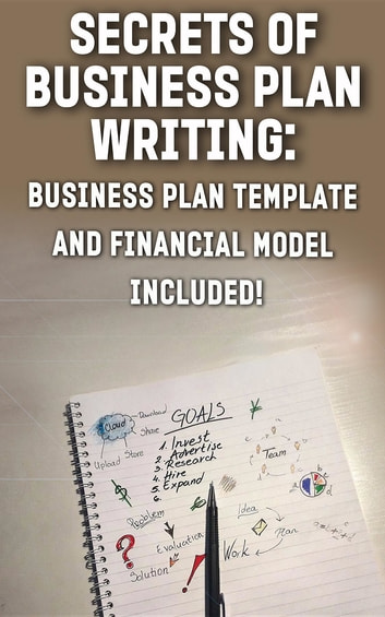 Secrets of business plan writing ebook by andrei besedin secrets of business plan writing business plan template and financial model included ebook wajeb Image collections