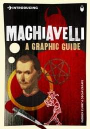 Introducing Machiavelli: A Graphic Guide ebook by Patrick Curry,Oscar Zarate