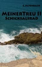 MeinerTreu II - Schicksalsrad ebook by Christiane Altenbach