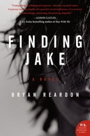 Finding Jake - A Novel ebook by Bryan Reardon