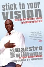 Stick to Your Vision ebook by Wes Williams