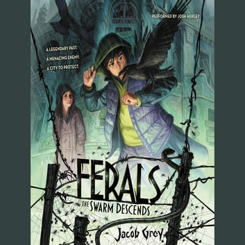 Ferals 2 The Swarm Descends Audiobook By Jacob Grey