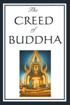 The Creed of Buddah ebook by Buddah
