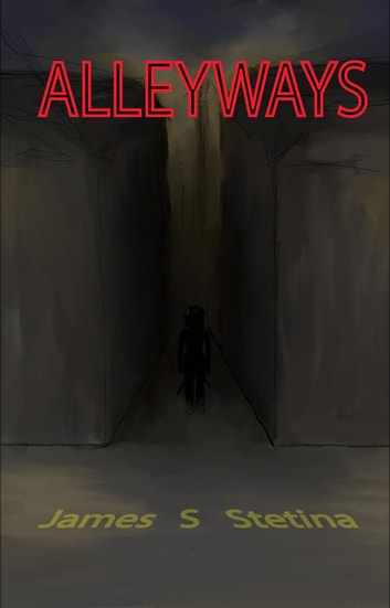 Alleyways ebook by James S Stetina
