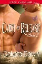 Catch and Release ebook by Dakota Dawn
