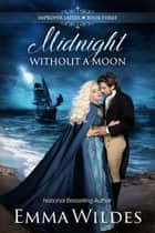 Midnight Without a Moon ebook by Emma Wildes