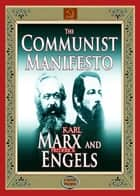 The Communist Manifesto ebook by Karl Marx, Friedrich Engels, Samuel Moore