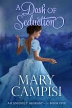 A Dash of Seduction ebook by Mary Campisi