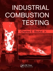 Industrial Combustion Testing ebook by Baukal, Jr., Charles E.