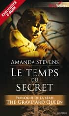 Le temps du secret - Prologue - The Graveyard Queen eBook by Amanda Stevens
