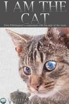I AM THE CAT - Dick Whittington's companion tells his side of the story ebook by